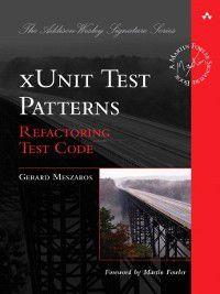 xUnit Test Patterns, Gerard Meszaros