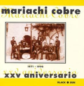 XXV Aniversario (1971-1996), Mariachi Cobre
