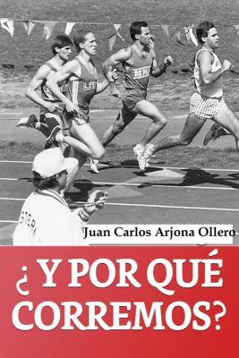 ¿Y por que corremos ?, Juan Carlos Arjona