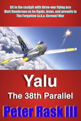 Yalu: The 38th Parallel, Peter Rask III