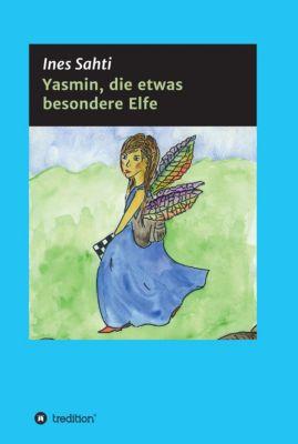 Yasmin, die etwas besondere Elfe, Ines Sahti