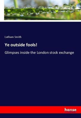 Ye outside fools!, Latham Smith