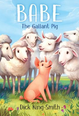 Yearling: Babe: The Gallant Pig, Dick King-Smith