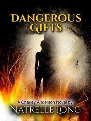 Yellow City Publishing: Dangerous Gifts, Natrelle Long