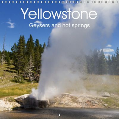 Yellowstone - Geysers and hot springs (Wall Calendar 2019 300 × 300 mm Square), Juergen Schonnop