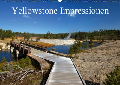Yellowstone Impressionen (Wandkalender 2019 DIN A2 quer), U. Gernhoefer
