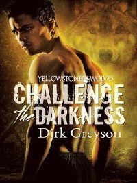 Yellowstone Wolves: Challenge the Darkness, Dirk Greyson