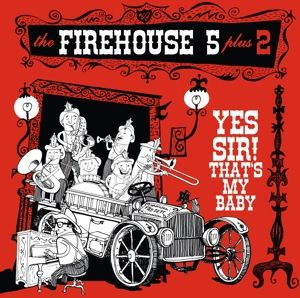Yes Sir! That's My Baby, Firehouse Five Plus Two