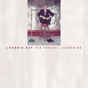 Yes Tonight Josephine   5-Cd &, Johnnie Ray