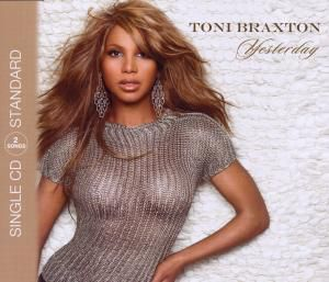Yesterday, Toni Braxton