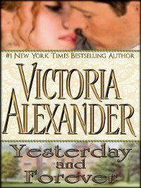 Yesterday and Forever, Victoria Alexander