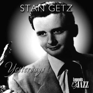 Yesterdays, Stan Getz