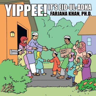 Yippee! It's Eid-Ul-Adha, Farjana Khan Ph. D.