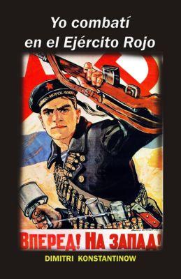 Yo combatí en el Ejército Rojo, Dimitri Konstantinow