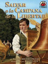 Yo solo Historia (On My Own History): Salvar a la Campana de la Libertad (Saving the Liberty Bell), Marty Rhodes Figley