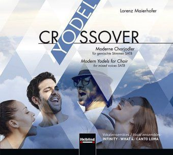 Yodel Crossover, 1 Audio-CD, Lorenz Maierhofer