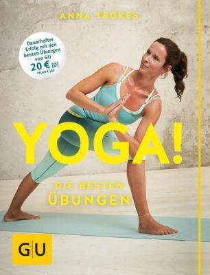 Yoga! Die besten Übungen, Anna Trökes