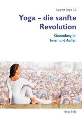 Yoga - die sanfte Revolution - Sangeet Singh Gill pdf epub