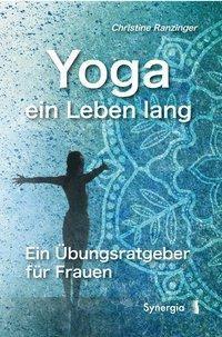Yoga - ein Leben lang - Christine Ranzinger pdf epub
