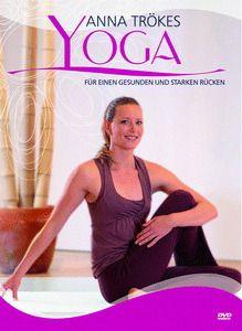 Yoga für einen gesunden und starken Rücken, Anna Trökes