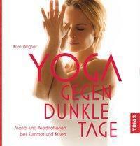 Yoga gegen dunkle Tage - Karo Wagner |
