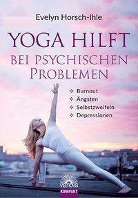 Yoga hilft bei psychischen Problemen - Evelyn Horsch-Ihle  