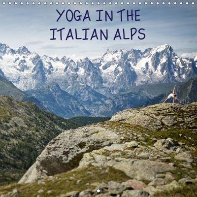Yoga in the Italian Alps (Wall Calendar 2019 300 × 300 mm Square), Lumi Toma