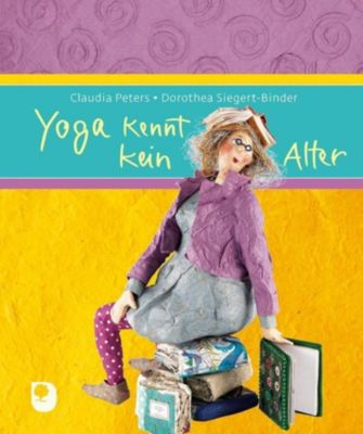 Yoga kennt kein Alter - Claudia Peters pdf epub