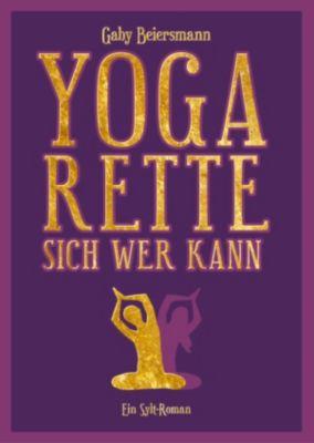 Yoga rette sich wer kann, Gaby Beiersmann