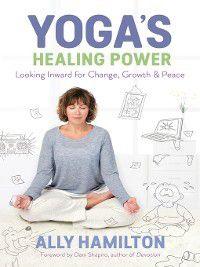Yoga's Healing Power, Ally Hamilton