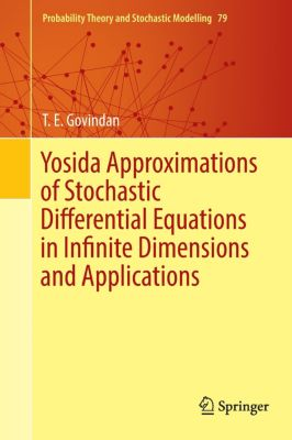 Yosida Approximations of Stochastic Differential Equations in Infinite Dimensions and Applications, T. E. Govindan