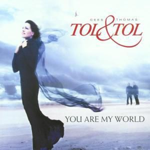 You Are My World, Tol & Tol