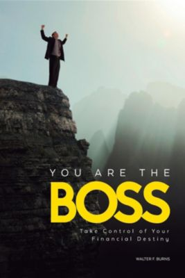 You Are the Boss, Walter F. Burns