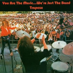 You Are The Music... We're Just The Band, Trapeze