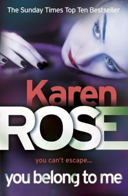 You Belong To Me (The Baltimore Series Book 1), Karen Rose