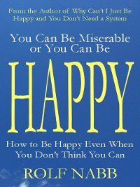 You Can Be Miserable or You Can Be Happy, Rolf Nabb