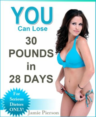 YOU Can Lose 30 Pounds In 28 Days!, Jamie Pierson