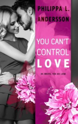You Can't Control Love - Philippa L. Andersson |
