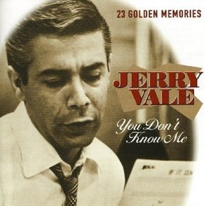 You Don'T Know Me, Jerry Vale