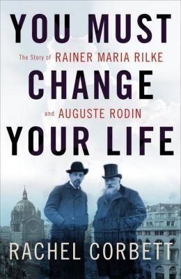You Must Change Your Life, Rachel Corbett