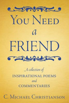 You Need a Friend, C. Michael Christianson