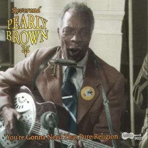 You Re Gonna Need That Pure Re, Pearly Brown