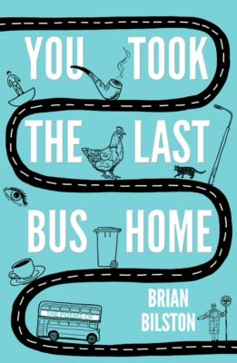 You Took the Last Bus Home, Brian Bilston