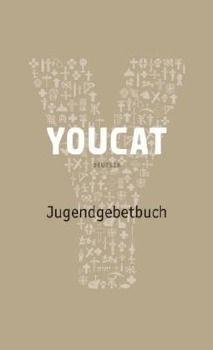 YOUCAT, Jugendgebetbuch, Georg Lengerke, Dörte Schrömges