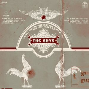 You'Ll Never Understand This Band The Way That I D, The Shys