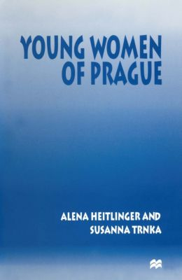 Young Women of Prague, Alena Heitlinger, Susanna Trnka