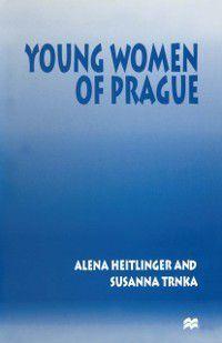 Young Women of Prague, Alena Heitlinger, Susanna Trnka