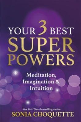 Your 3 Best Super Powers, Sonia Choquette