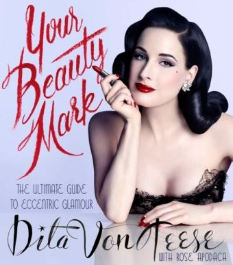 Your Beauty Mark, Dita Von Teese