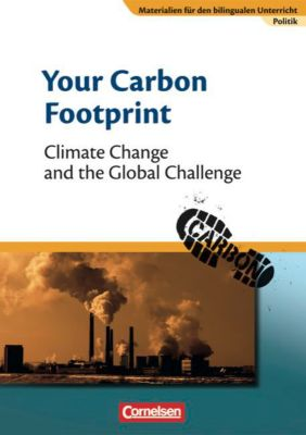 Your Carbon Footprint - Climate Change and the Global Challenge, Johannes Zieger, Annegret Weeke